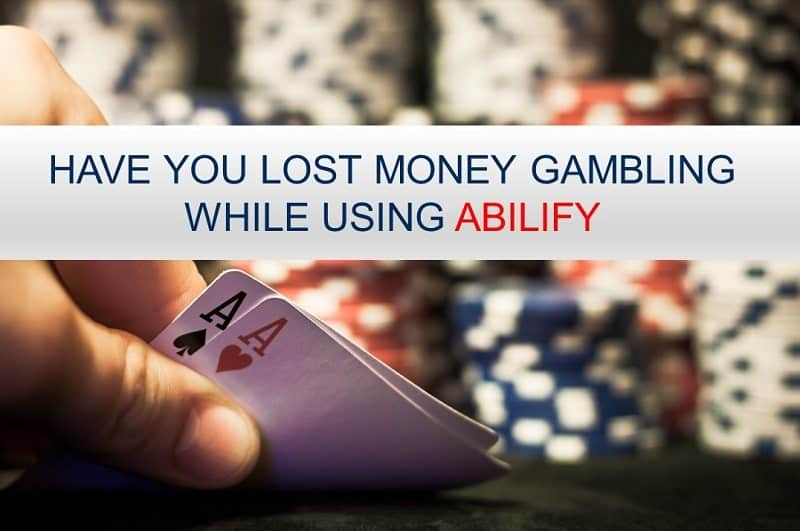 Abilify: Link to Compulsive Gambling