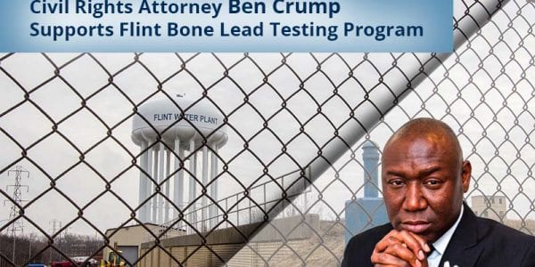 Ben Crump Supports Flint Bone Lead Testing Program