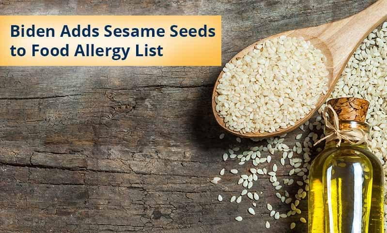 Biden Adds Sesame Seeds to Food Allergy List